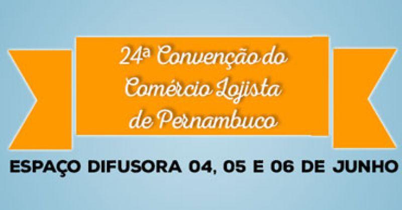 24ª Convenção do Comércio Lojista de Pernambuco